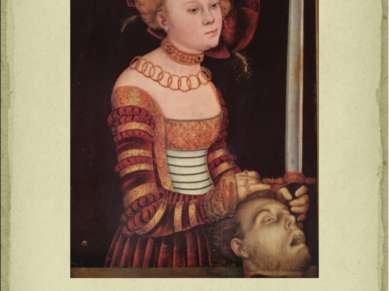 Лукас Кранах Старший «Юдифь с головой Олоферна» 1515 г.