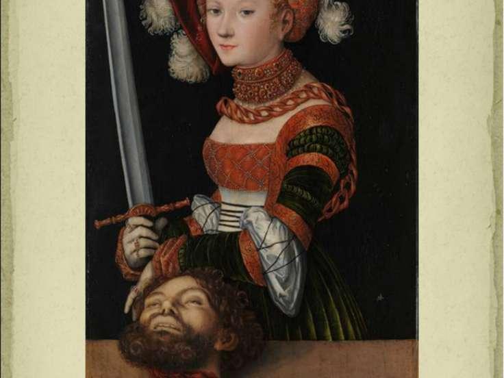 Лукас Кранах Старший «Юдифь с головой Олоферна» Ок. 1530 г.