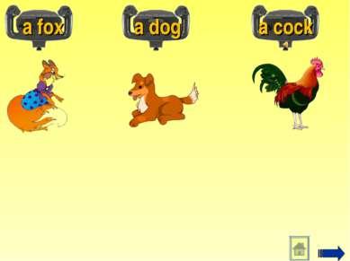 a fox a dog a cock