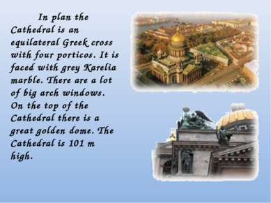 In plan the Cathedral is an equilateral Greek cross with four porticos. It is...