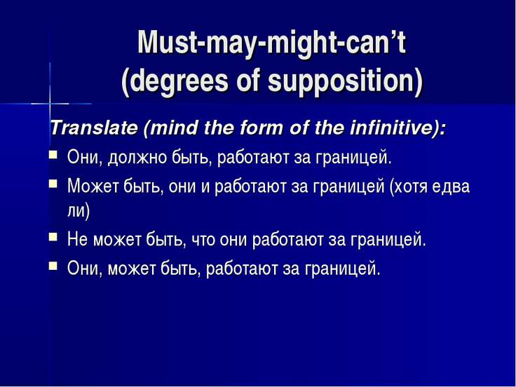 Must-may-might-can't (degrees of supposition) Translate (mind the form of the...