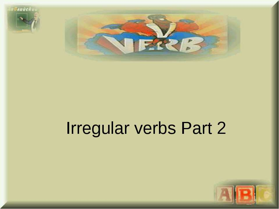 Irregular verbs Part 2