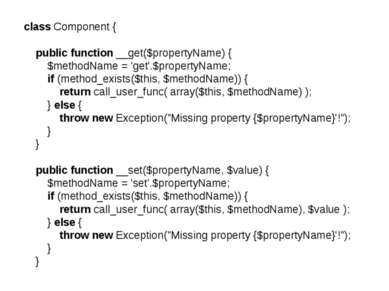 class Component { public function __get($propertyName) { $methodName = 'get'....