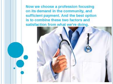 Now we choose a profession focusing on its demand in the community, and suffi...