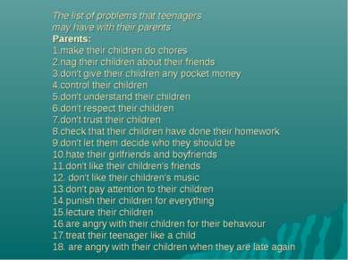The list of problems that teenagers may have with their parents Parents: 1.ma...