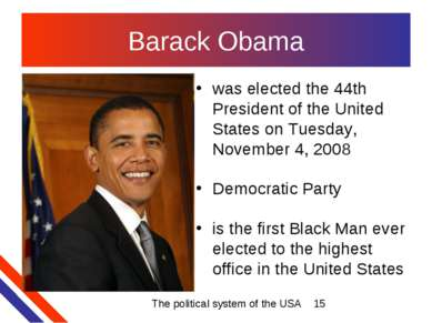Barack Obama was elected the 44th President of the United States on Tuesday, ...