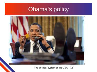 Obama's policy The political system of the USA