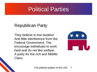 Political Parties Republican Party They believe in low taxation And little in...
