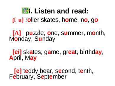 3. Listen and read:     [әu] roller skates, home, no, go   [Λ] puzzle, one, s...