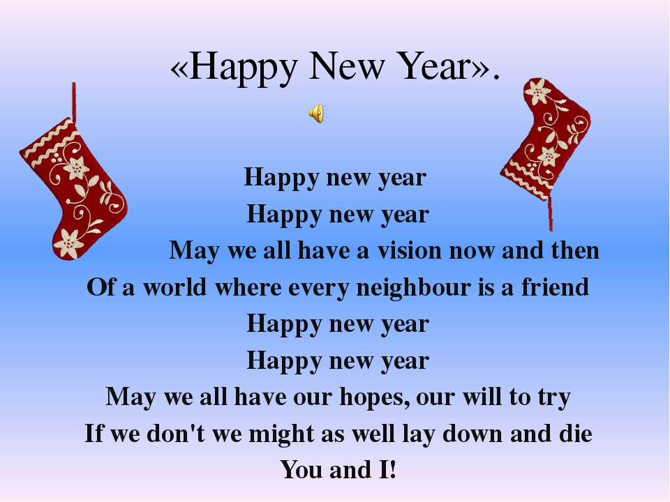 «Happy New Year». Happy new year Happy new year May we all have a vision now ...