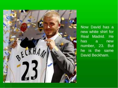 Now David has a new white shirt for Real Madrid. He has a new number, 23. But...