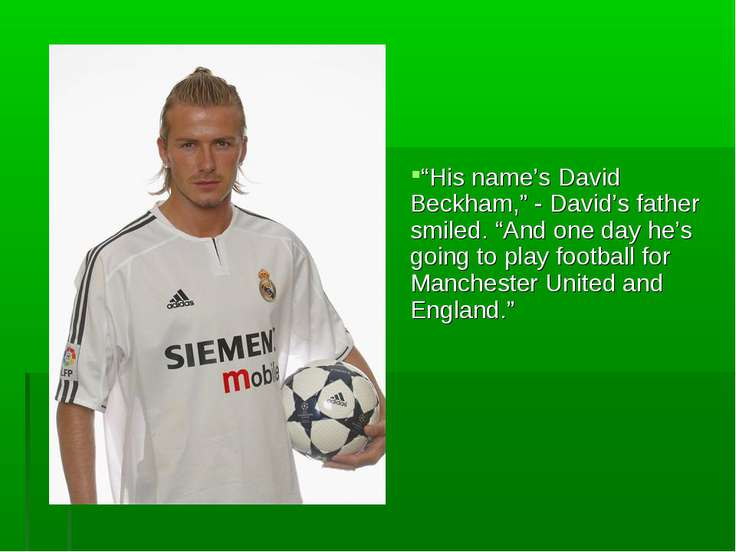 """""""His name's David Beckham,"""" - David's father smiled. """"And one day he's going ..."""