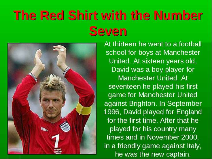The Red Shirt with the Number Seven At thirteen he went to a football school ...