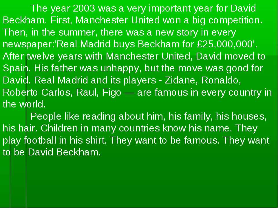 The year 2003 was a very important year for David Beckham. First, Manchester ...