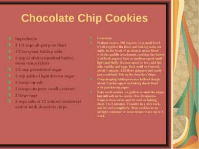Chocolate Chip Cookies Ingredients 2 1/4 cups all-purpose flour 1/2 teaspoon ...