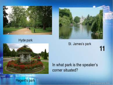 St. James's park Hyde park Regent's park In what park is the speaker's corner...