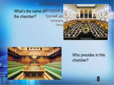 What's the name of the chamber? Who presides in this chamber? 8