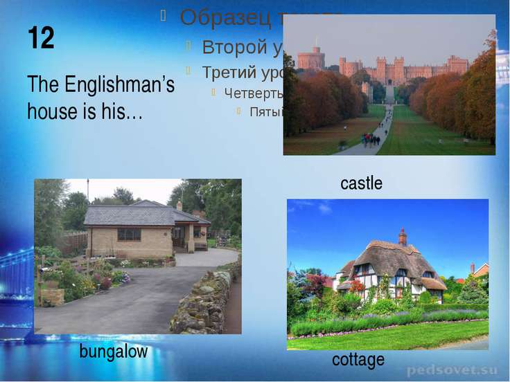 The Englishman's house is his… castle cottage bungalow 12