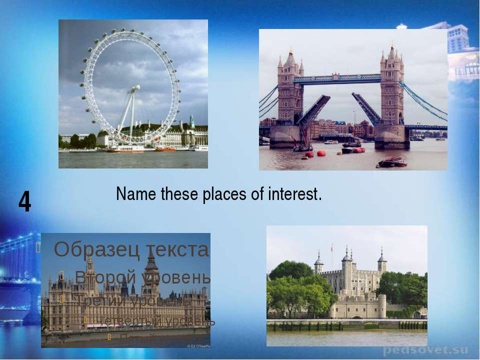 Name these places of interest. 4
