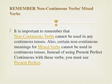 REMEMBER Non-Continuous Verbs/ Mixed Verbs It is important to remember that N...