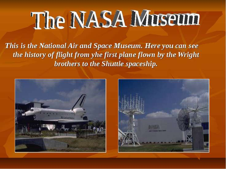 This is the National Air and Space Museum. Here you can see the history of fl...