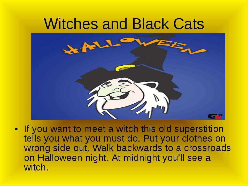 Witches and Black Cats If you want to meet a witch this old superstition tell...
