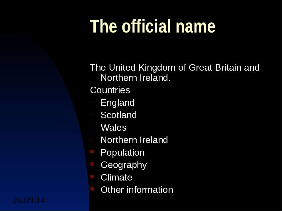 The official name The United Kingdom of Great Britain and Northern Ireland. C...