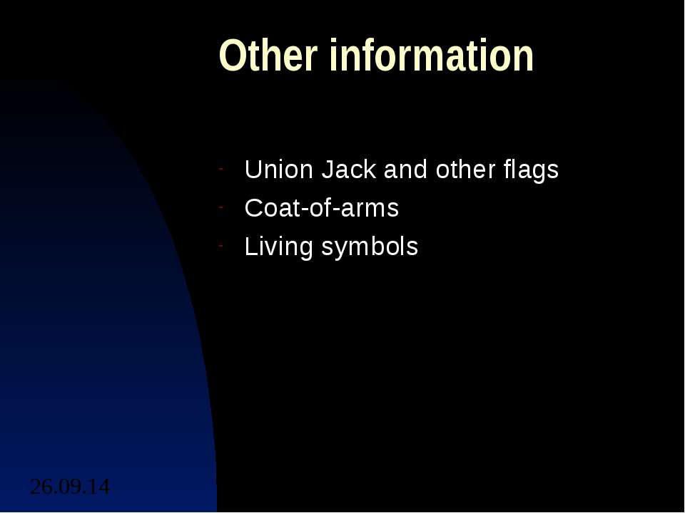 Other information Union Jack and other flags Coat-of-arms Living symbols