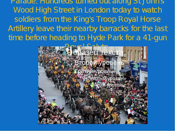 Parade: Hundreds turned out along St John's Wood High Street in London today ...