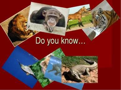 Do you know…