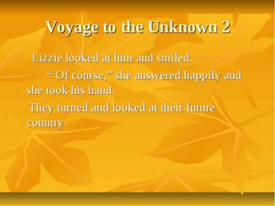 "Voyage to the Unknown 2 Lizzie looked at him and smiled. "" Of course,"" she an..."