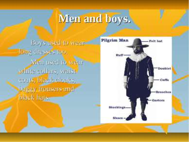 Men and boys. Boys used to wear long dresses too. Men used to wear white coll...