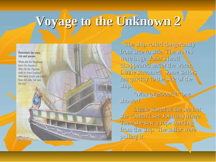 Voyage to the Unknown 2 The ship rolled dangerously from side to side. The wa...