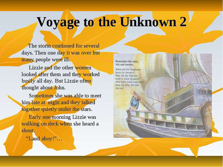 Voyage to the Unknown 2 The storm continued for several days. Then one day it...