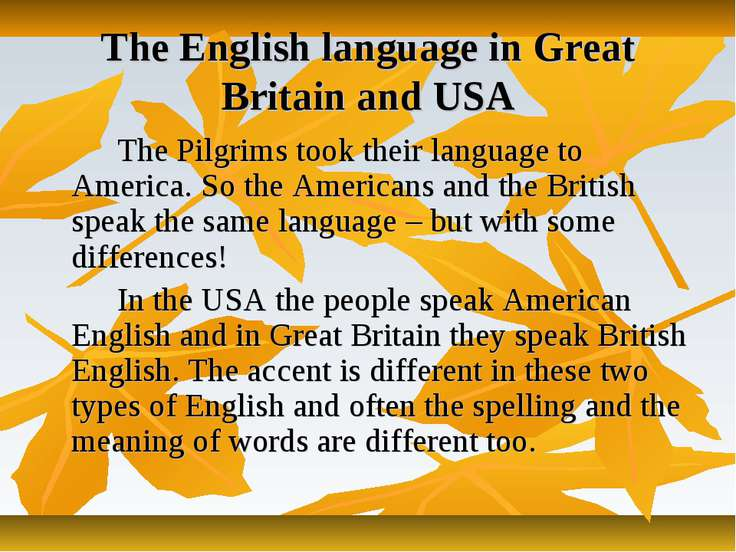 The English language in Great Britain and USA The Pilgrims took their languag...
