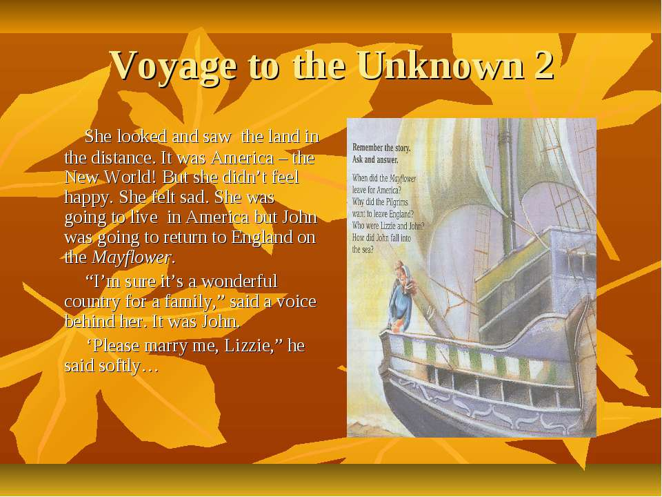 Voyage to the Unknown 2 She looked and saw the land in the distance. It was A...