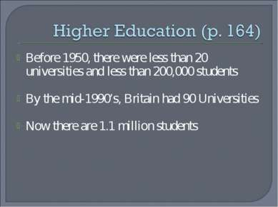 Before 1950, there were less than 20 universities and less than 200,000 stude...