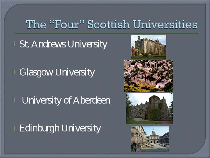 St. Andrews University Glasgow University University of Aberdeen Edinburgh Un...