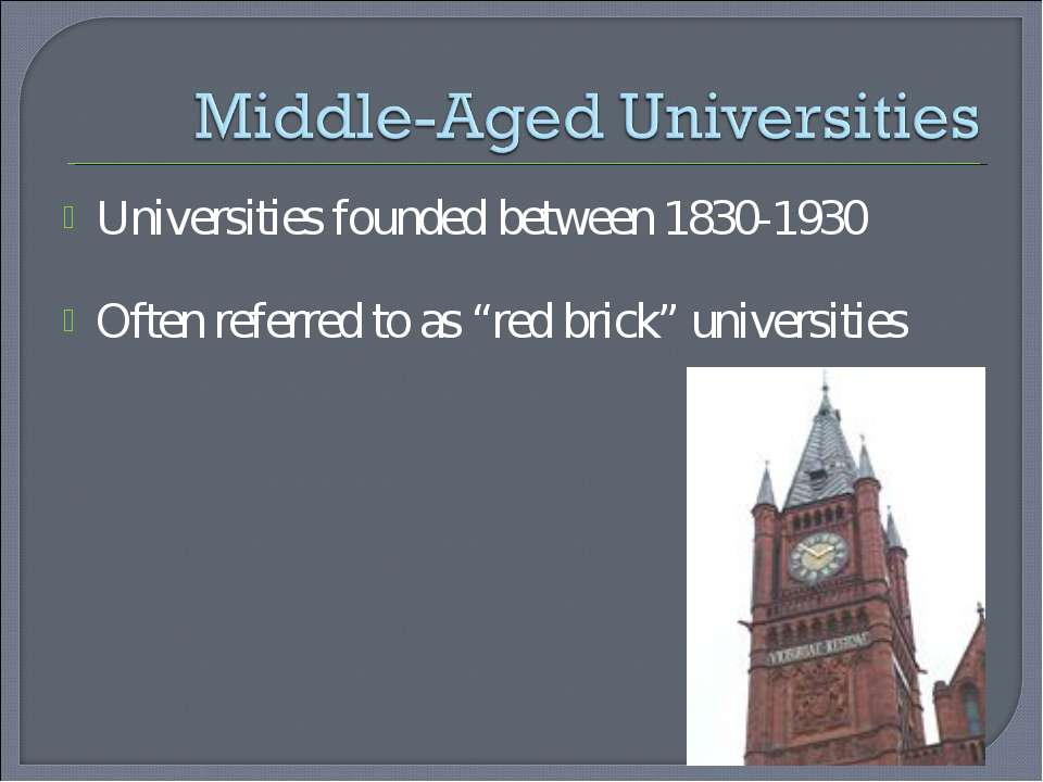 "Universities founded between 1830-1930 Often referred to as ""red brick"" unive..."