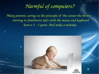 "Harmful of computers? Many parents, acting on the principle of ""the sooner th..."