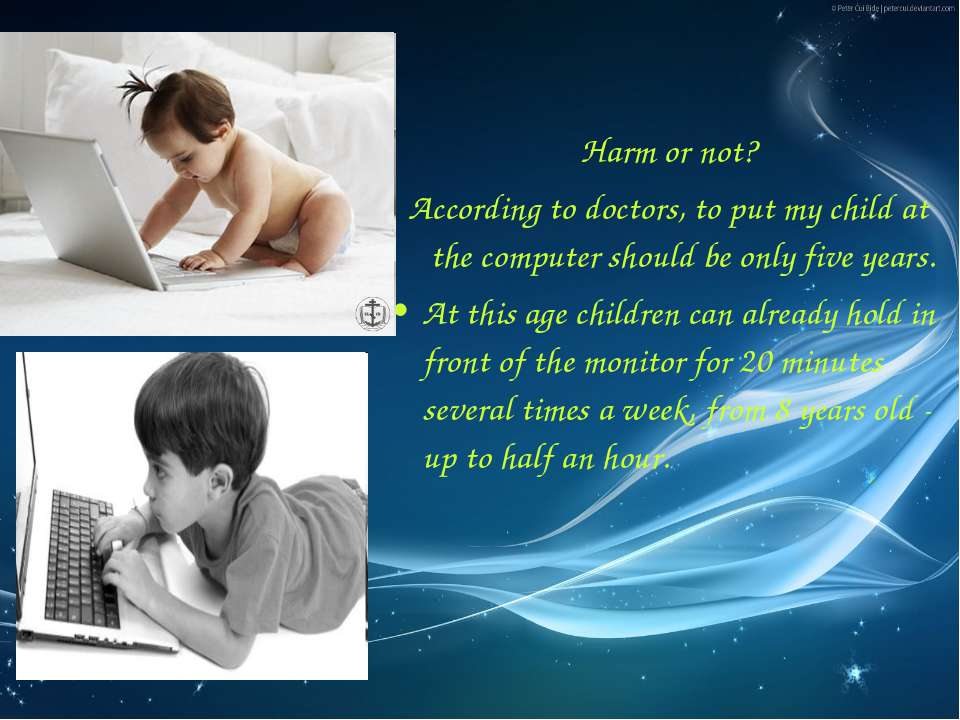 Harm or not? According to doctors, to put my child at the computer should be ...