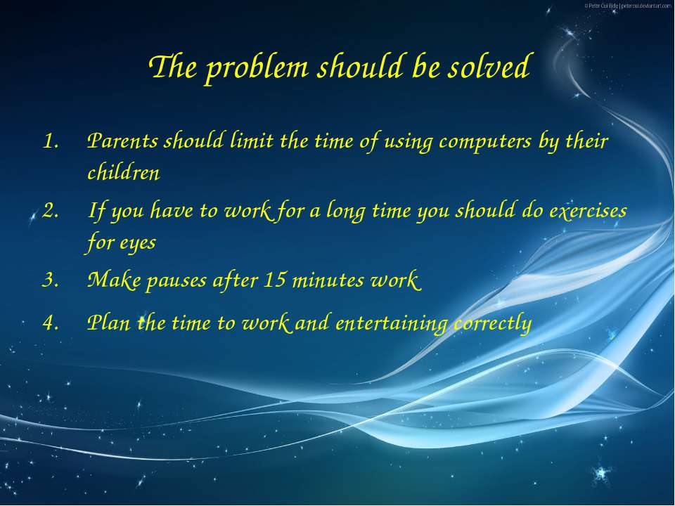 The problem should be solved Parents should limit the time of using computers...