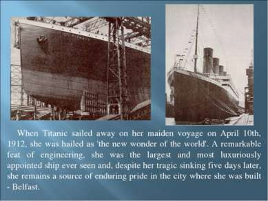 When Titanic sailed away on her maiden voyage on April 10th, 1912, she was ha...