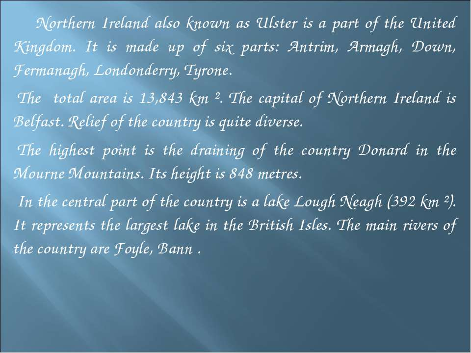 Northern Ireland also known as Ulster is a part of the United Kingdom. It is ...