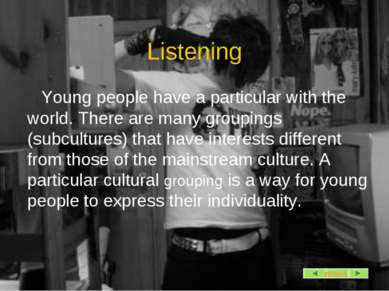 Listening Young people have a particular with the world. There are many group...