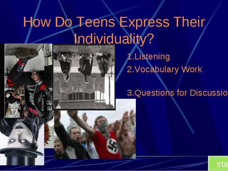How Do Teens Express Their Individuality? 1.Listening 2.Vocabulary Work 3.Que...