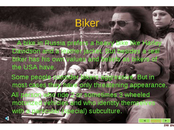Biker A bike in Russia prefers a heavy bike like Harley Davidson and a leathe...