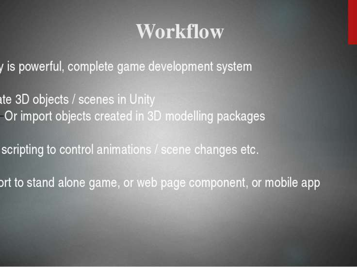 Unity actually is the union of (1) a game engine, that allows game created to...