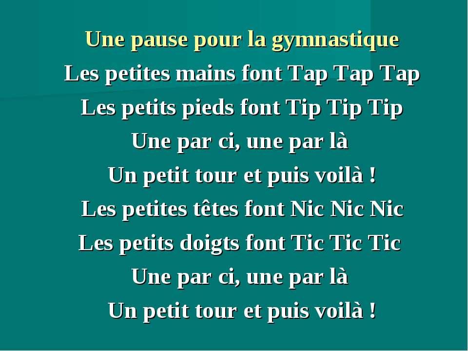 Une pause pour la gymnastique Les petites mains font Tap Tap Tap Les petits p...