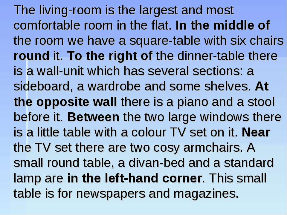 The living-room is the largest and most comfortable room in the flat. In the ...